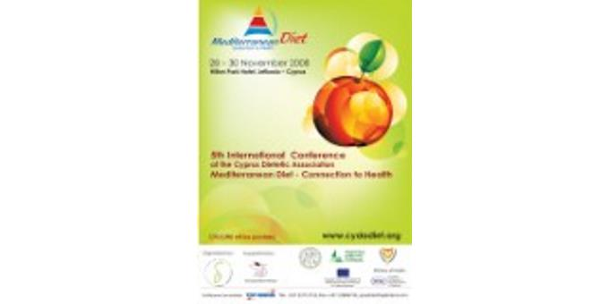 5th Cyprus Dietetic Association Conference with International Participation Mediterranean Diet – Connection to Health (28 – 30 November 2008)